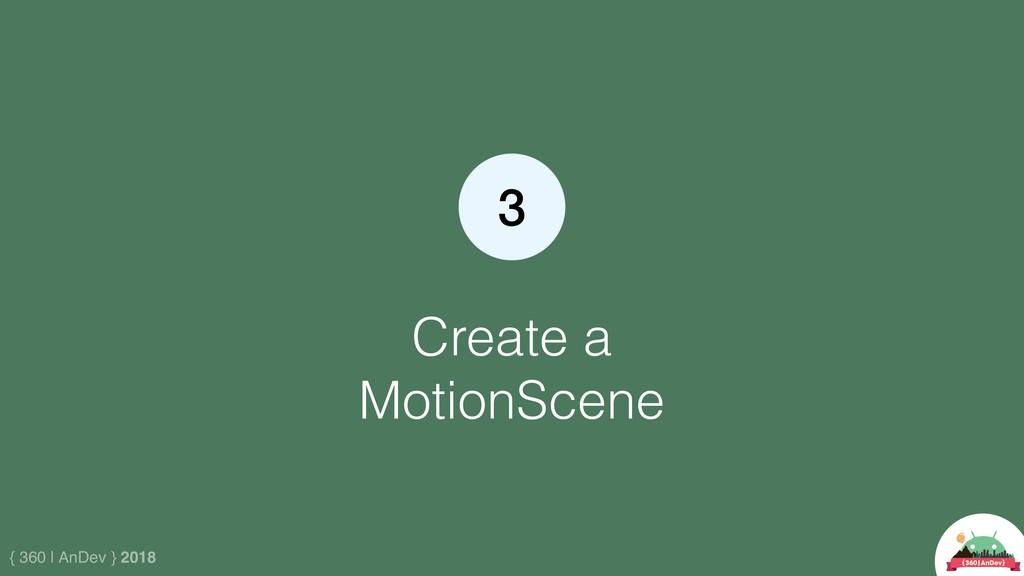 { 360 | AnDev } 2018 Create a MotionScene 3