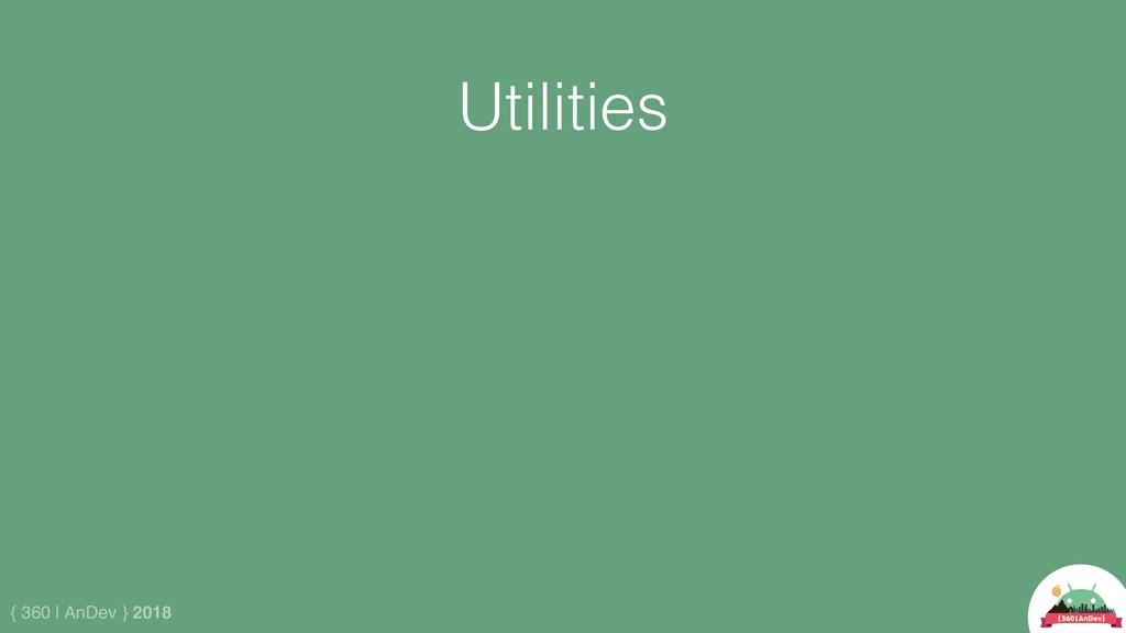 { 360 | AnDev } 2018 Utilities