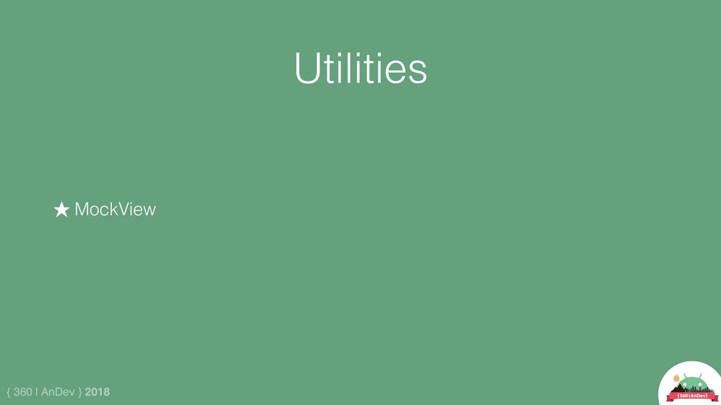 { 360 | AnDev } 2018 Utilities ★ MockView