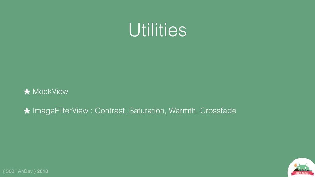 { 360 | AnDev } 2018 Utilities ★ MockView ★ Ima...