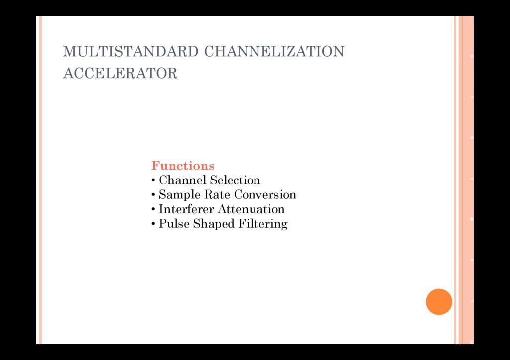 MULTISTANDARD CHANNELIZATION ACCELERATOR Functi...