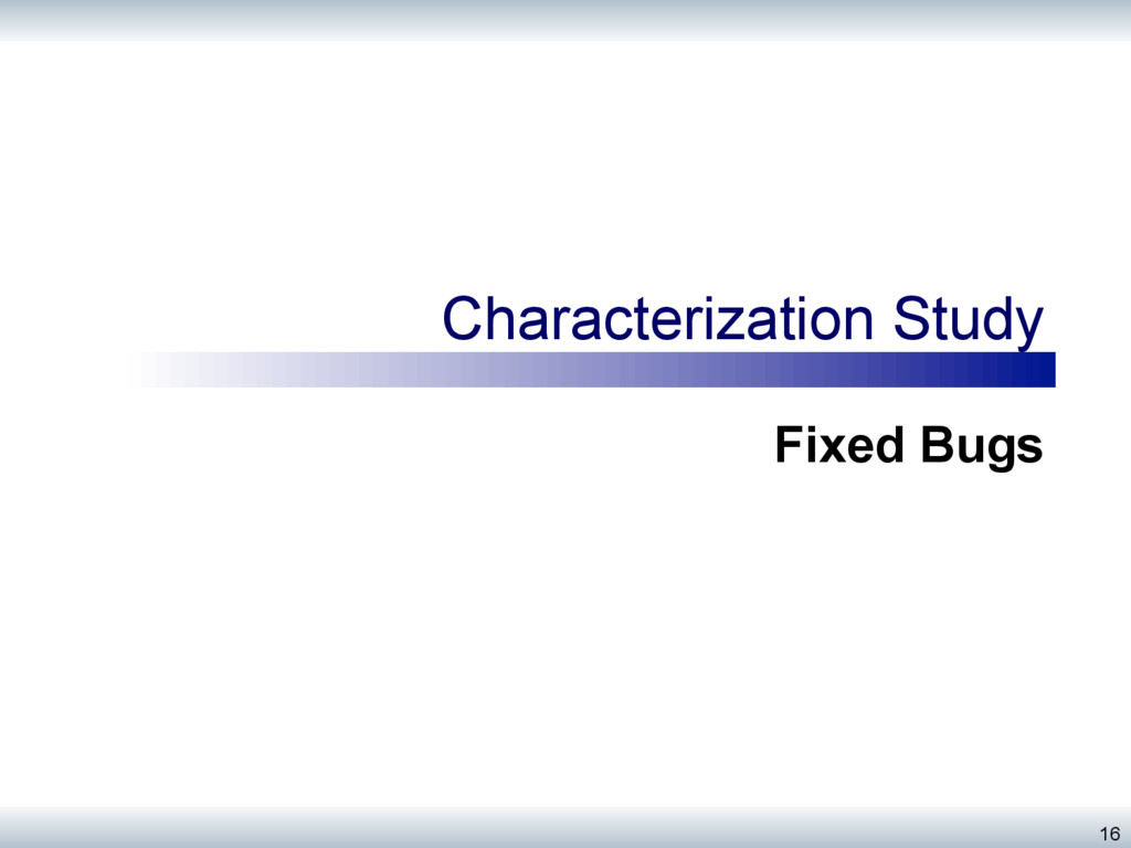 Characterization Study Fixed Bugs 16