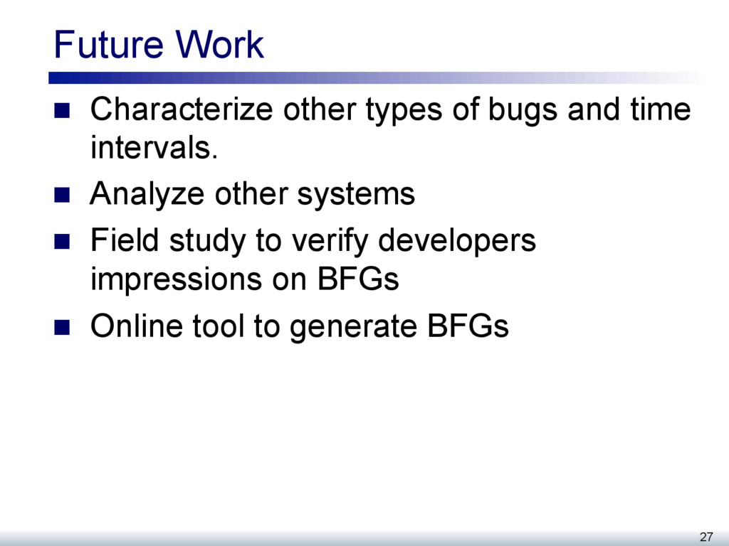 Future Work n  Characterize other types of bug...
