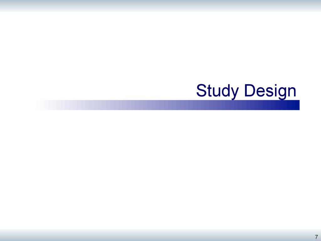 Study Design 7