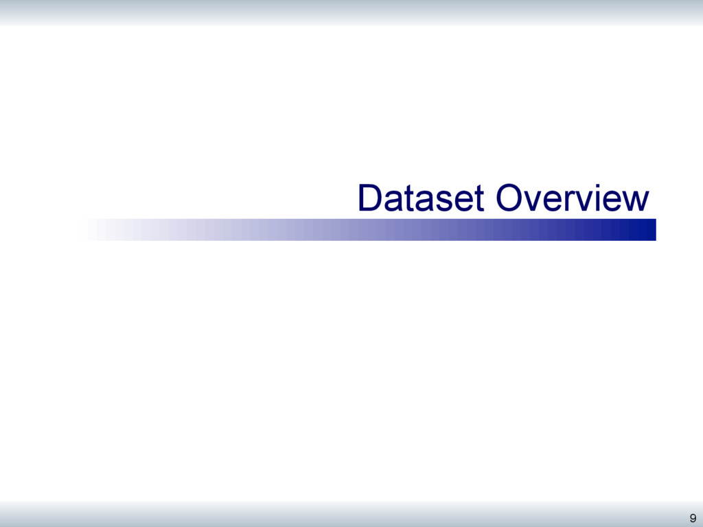 Dataset Overview 9