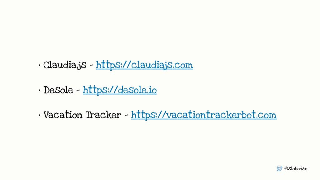 @slobodan_ • Claudia.js - https://claudiajs.com...