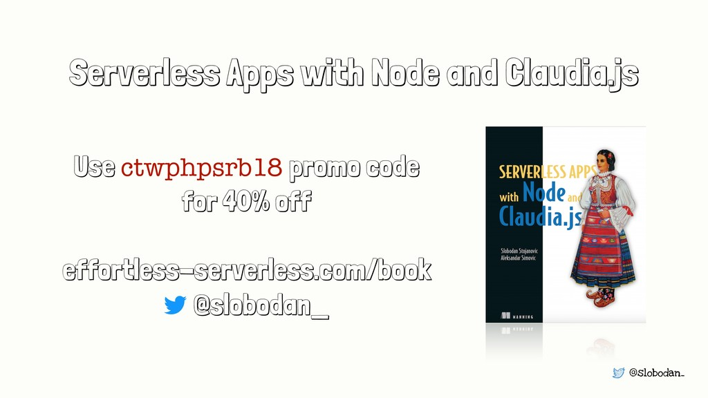 @slobodan_ Serverless Apps with Node and Claudi...