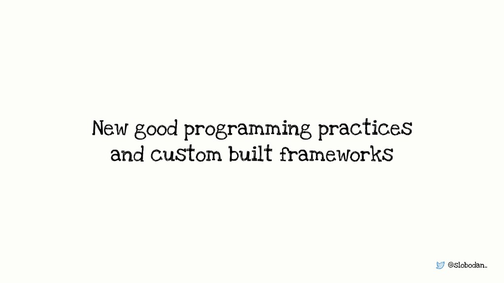 @slobodan_ New good programming practices and c...