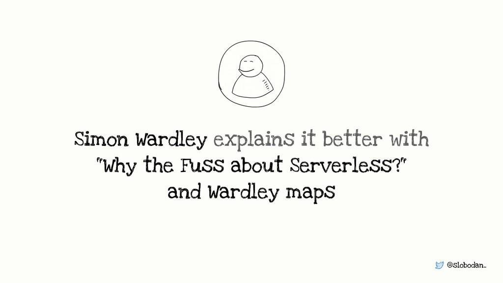 @slobodan_ Simon Wardley explains it better wit...