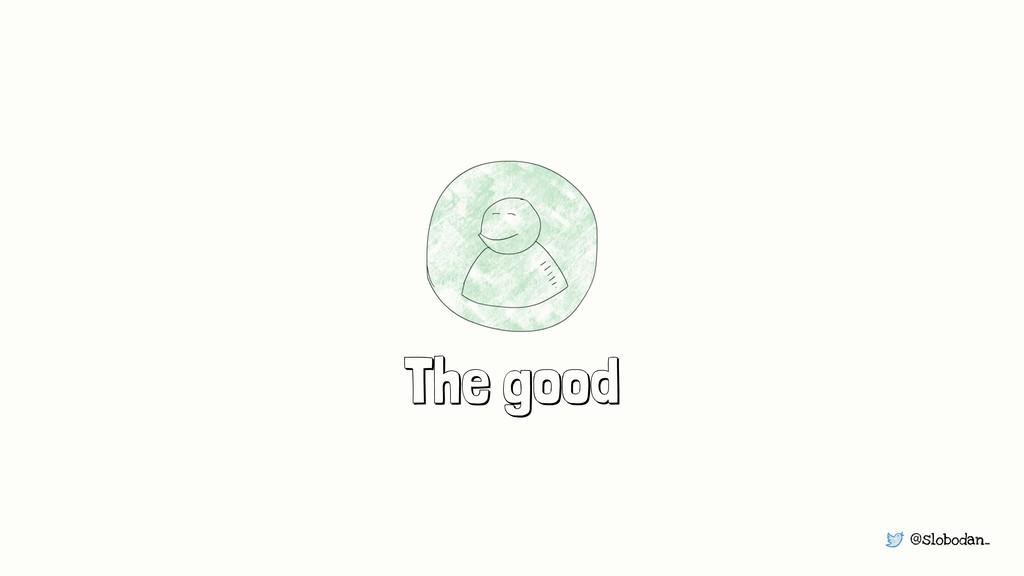 @slobodan_ The good