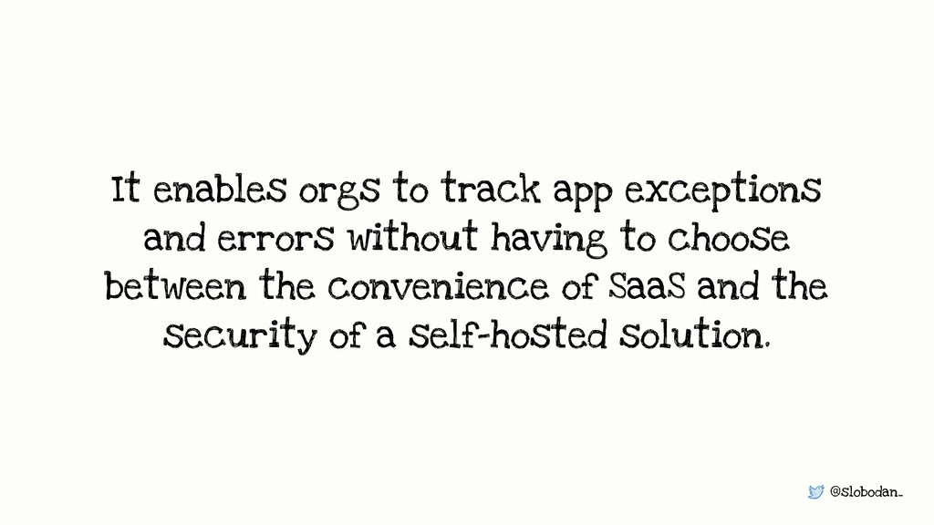 @slobodan_ It enables orgs to track app excepti...