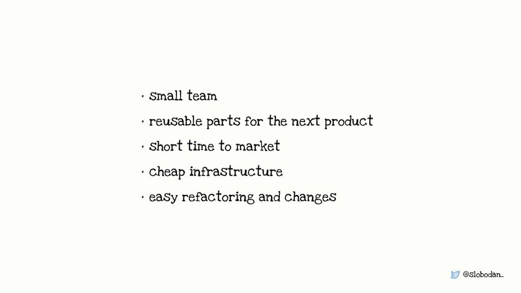 @slobodan_ • small team • reusable parts for th...