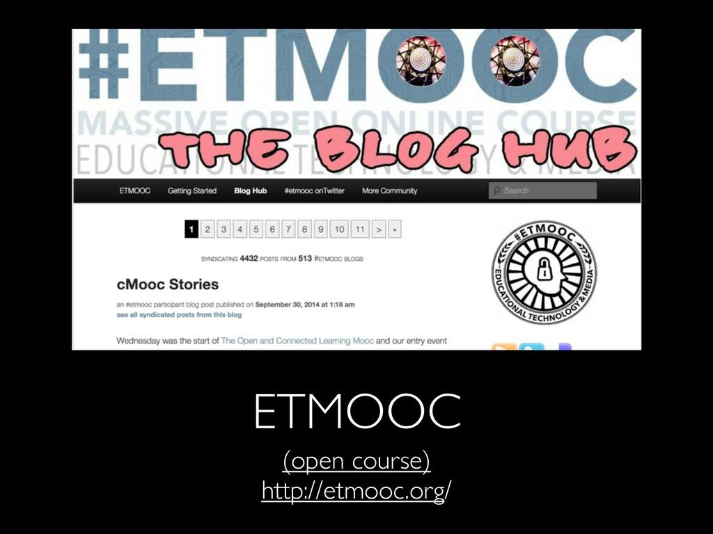 ETMOOC (open course) http://etmooc.org/