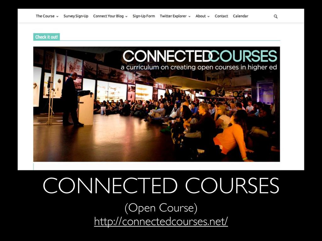 CONNECTED COURSES (Open Course) http://connecte...