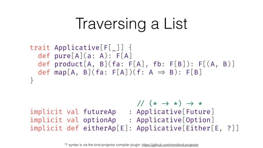 Traversing a List trait Applicative[F[_]] { def...