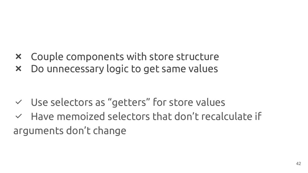❌ Couple components with store structure ❌ Do u...
