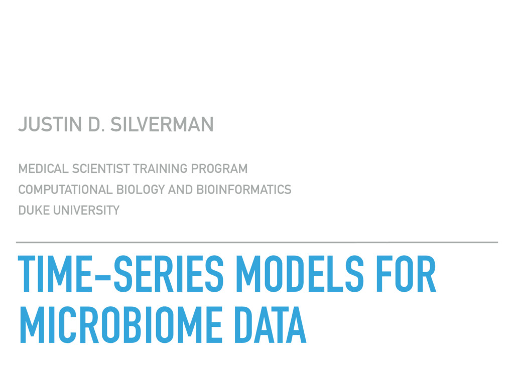 TIME-SERIES MODELS FOR MICROBIOME DATA JUSTIN D...