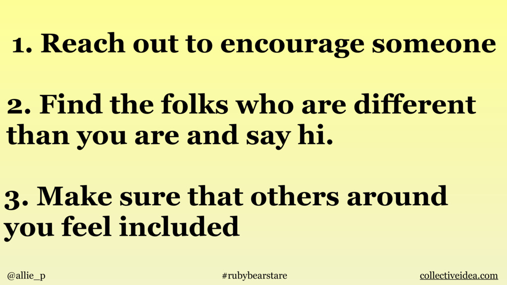 3. Make sure that others around you feel includ...