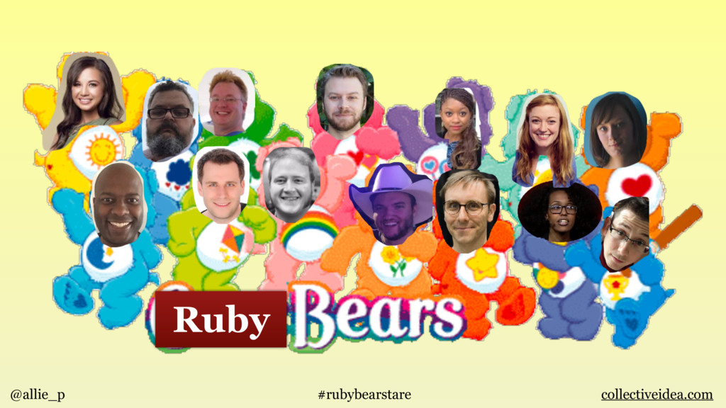 Ruby @allie_p #rubybearstare collectiveidea.com