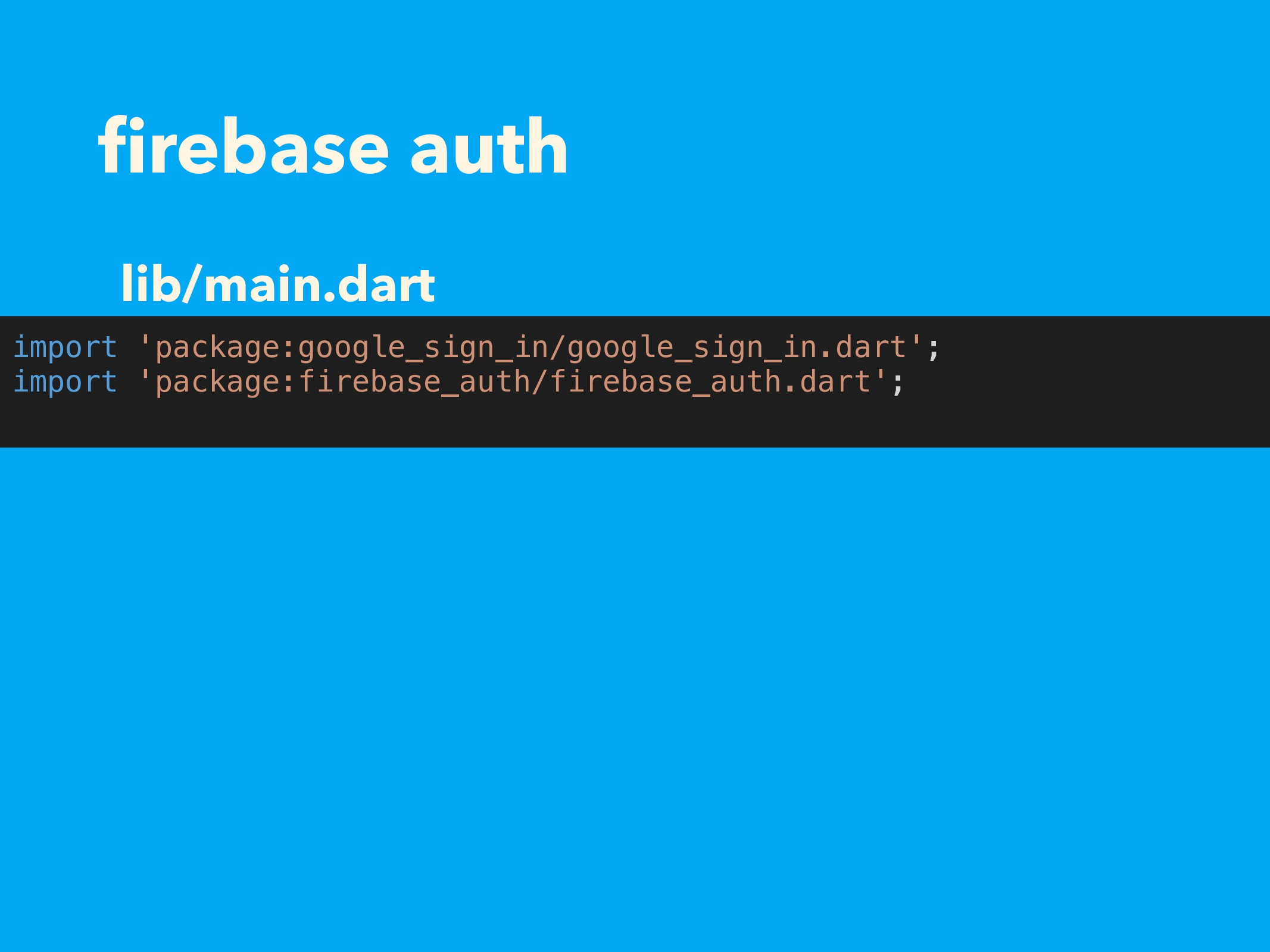 firebase auth import 'package:google_sign_in/goo...