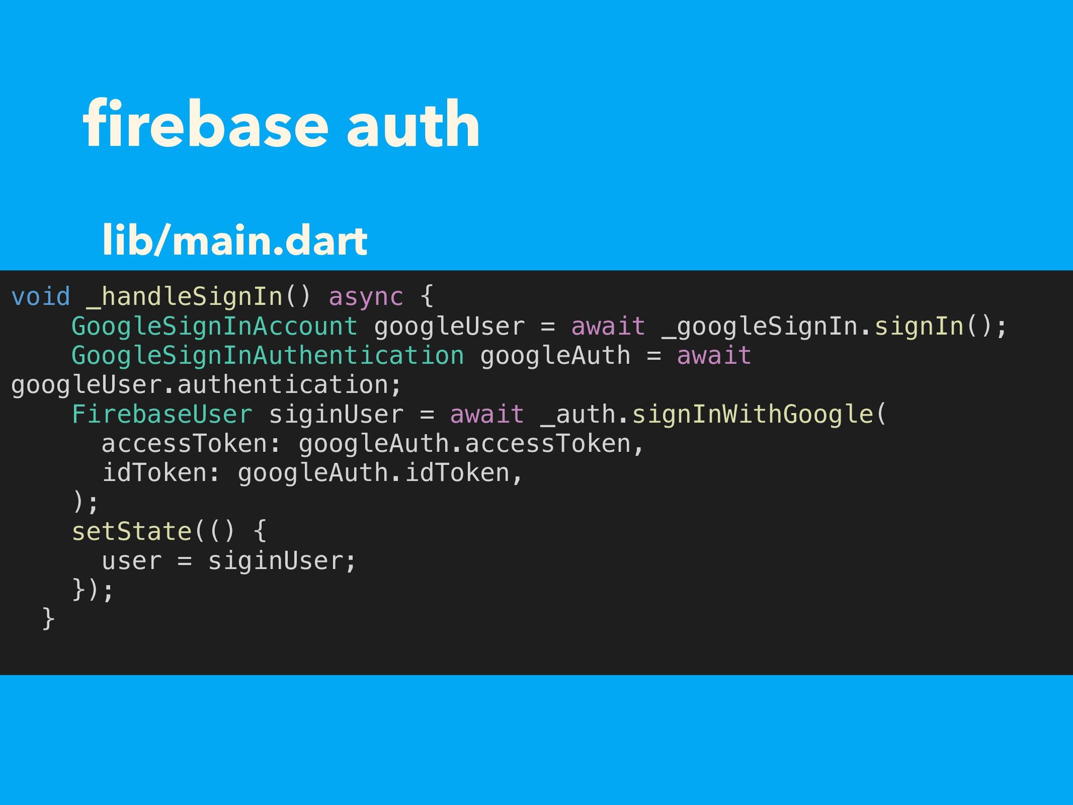 firebase auth void _handleSignIn() async { Googl...