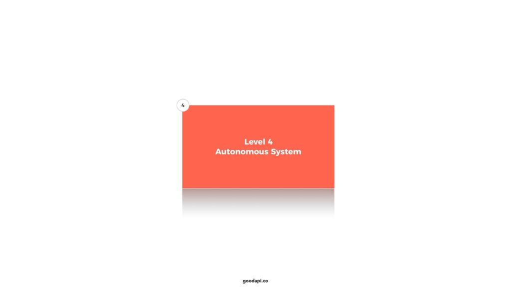 goodapi.co Level 4 Autonomous System 4