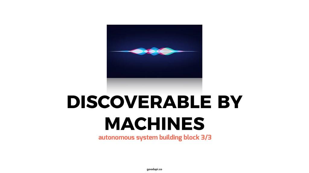 goodapi.co DISCOVERABLE BY MACHINES autonomous ...