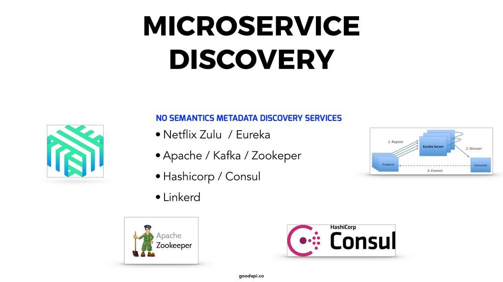 goodapi.co • Netflix Zulu / Eureka • Apache / K...