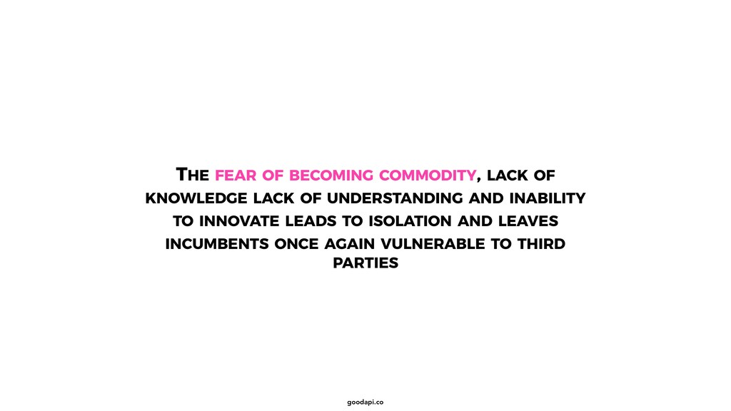 goodapi.co THE FEAR OF BECOMING COMMODITY, LACK...