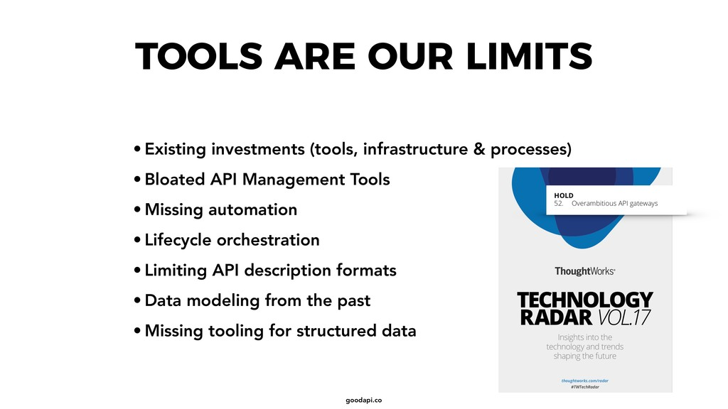 goodapi.co TOOLS ARE OUR LIMITS • Existing inve...