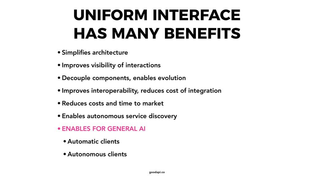 goodapi.co UNIFORM INTERFACE HAS MANY BENEFITS ...