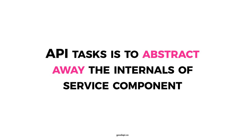 goodapi.co API TASKS IS TO ABSTRACT AWAY THE IN...