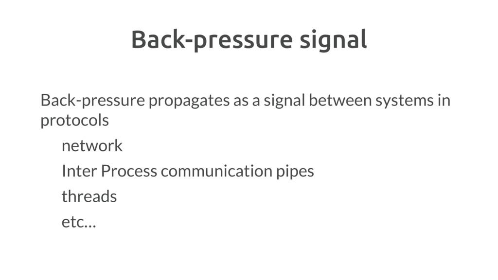 Back-pressure signal Back-pressure propagates a...
