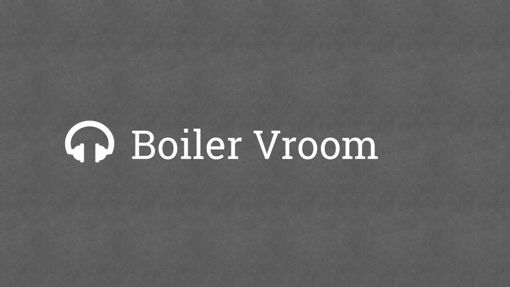 Boiler Vroom 2