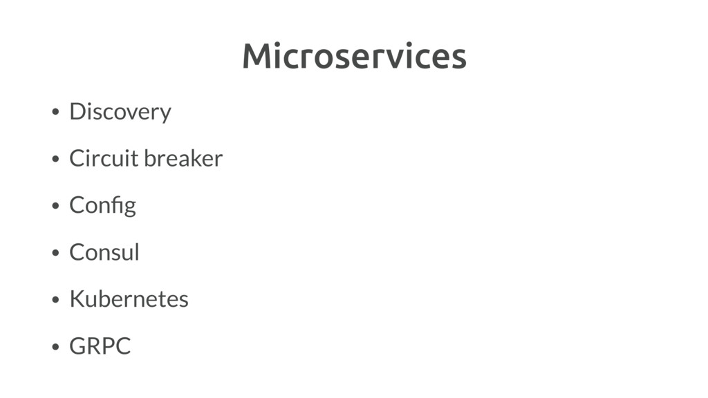 Microservices • Discovery • Circuit breaker • C...