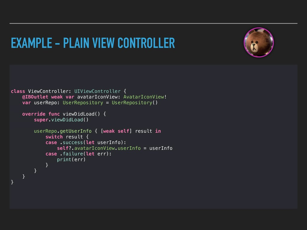 EXAMPLE - PLAIN VIEW CONTROLLER class ViewContr...