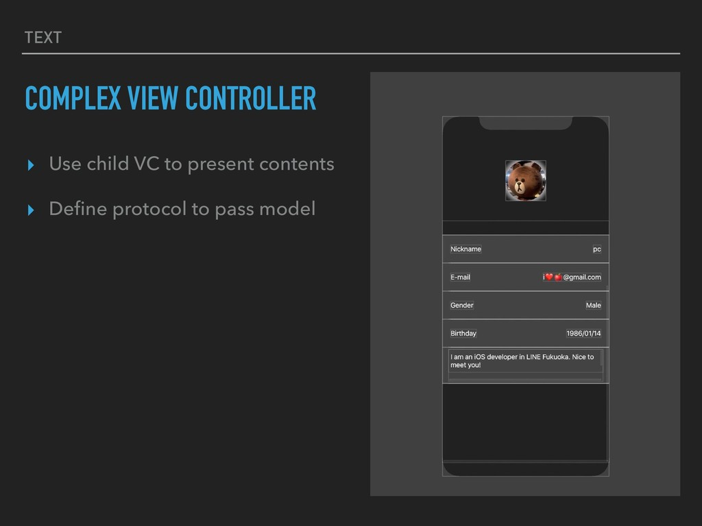 TEXT COMPLEX VIEW CONTROLLER ▸ Use child VC to ...