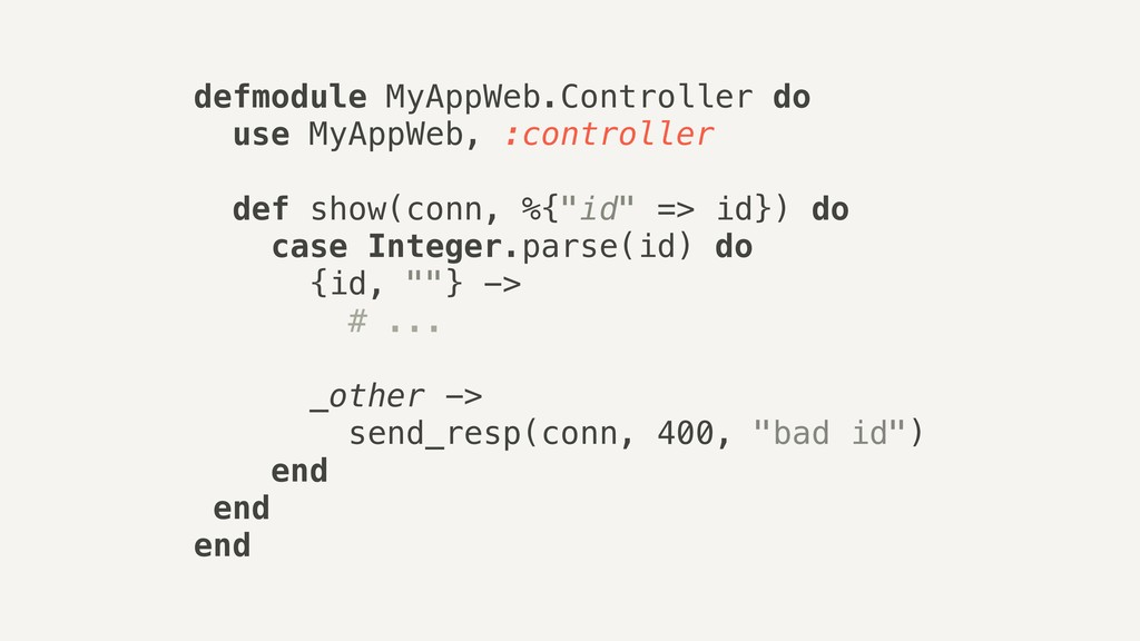 defmodule MyAppWeb.Controller do use MyAppWeb, ...