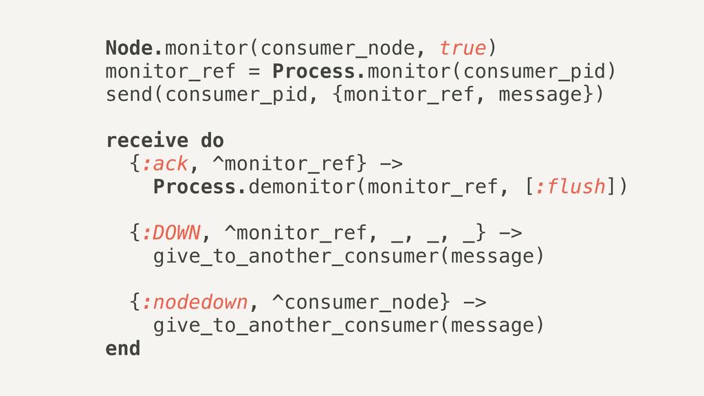 Node.monitor(consumer_node, true) monitor_ref =...