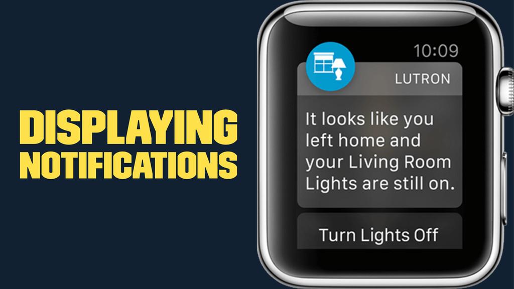 Displaying notifications
