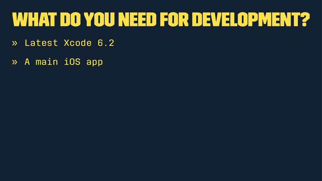 What do you need for development? » Latest Xcod...