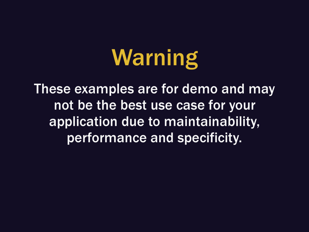 Warning These examples are for demo and may not...