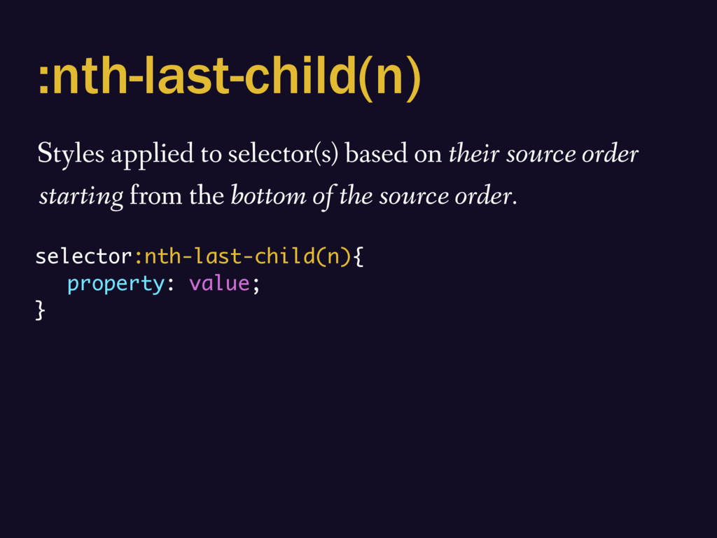 :nth-last-child(n) Styles applied to selector(s...