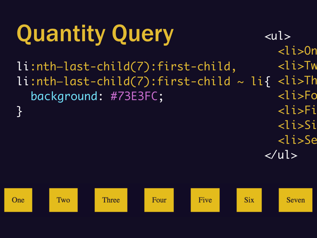 Quantity Query li:nth—last-child(7):first-child...