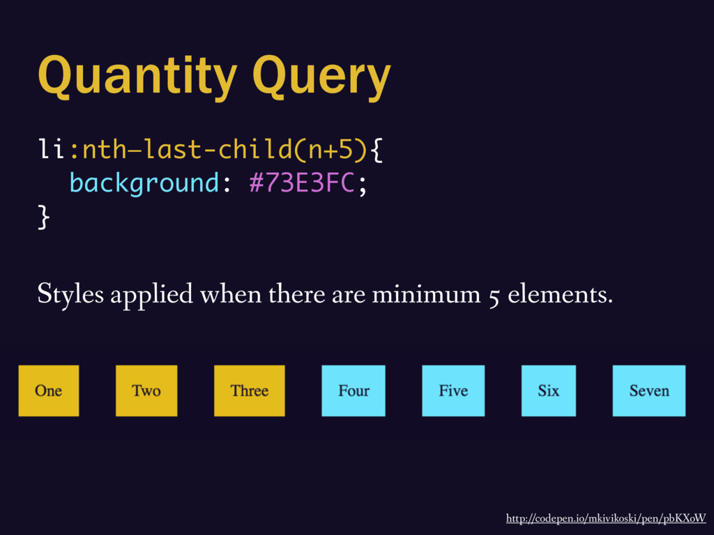 Quantity Query li:nth—last-child(n+5){ backgrou...