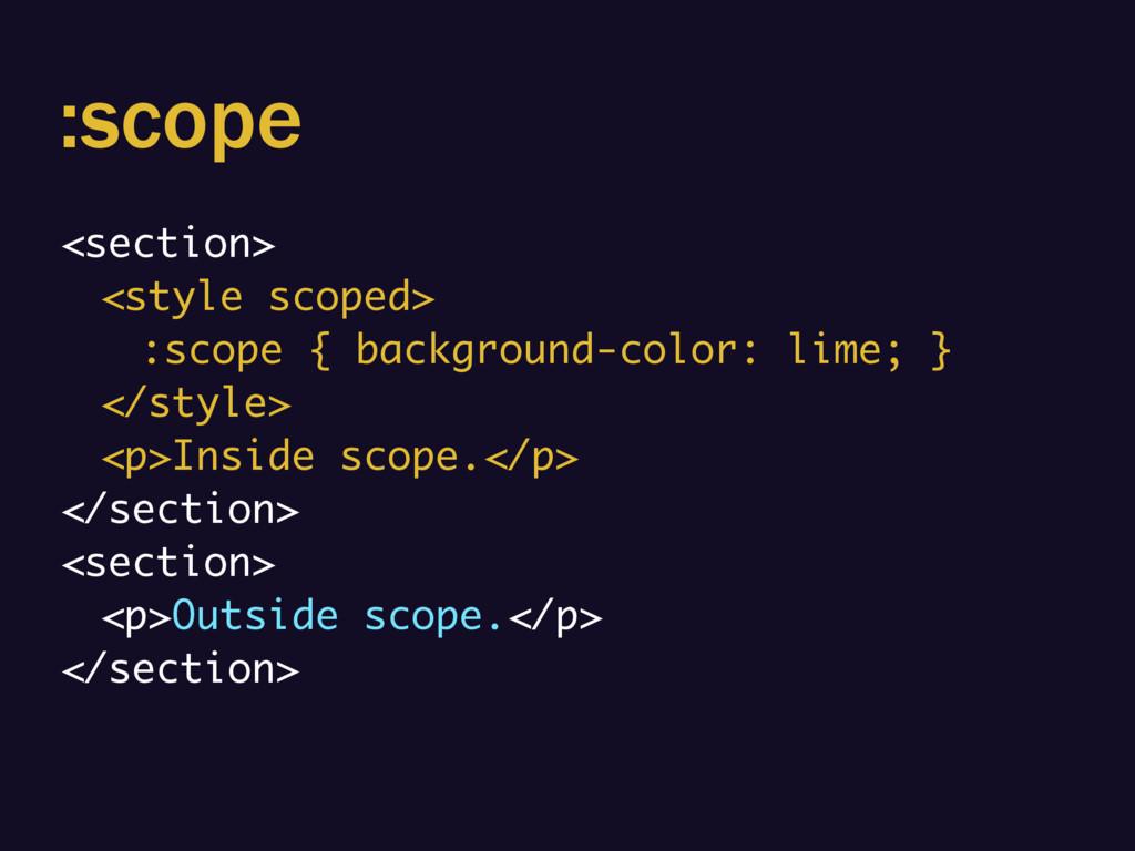 :scope <section> <style scoped> :scope { backgr...