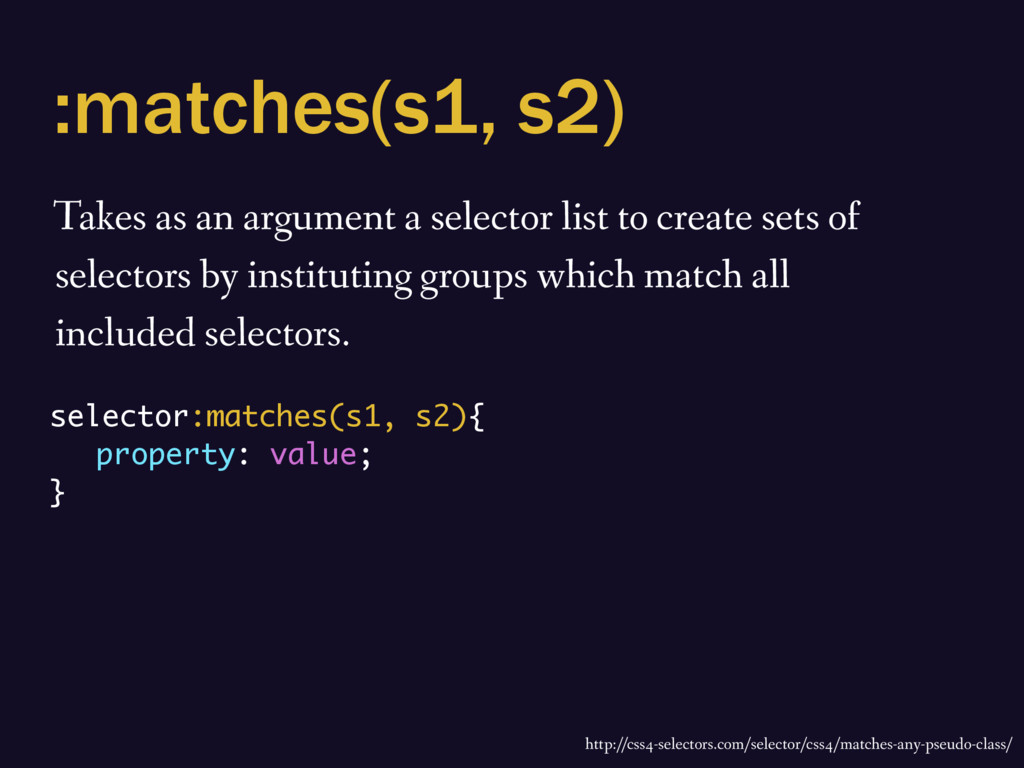 :matches(s1, s2) Takes as an argument a selecto...