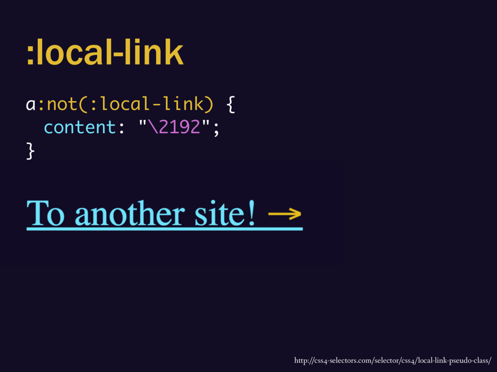 """:local-link a:not(:local-link) { content: """"\219..."""