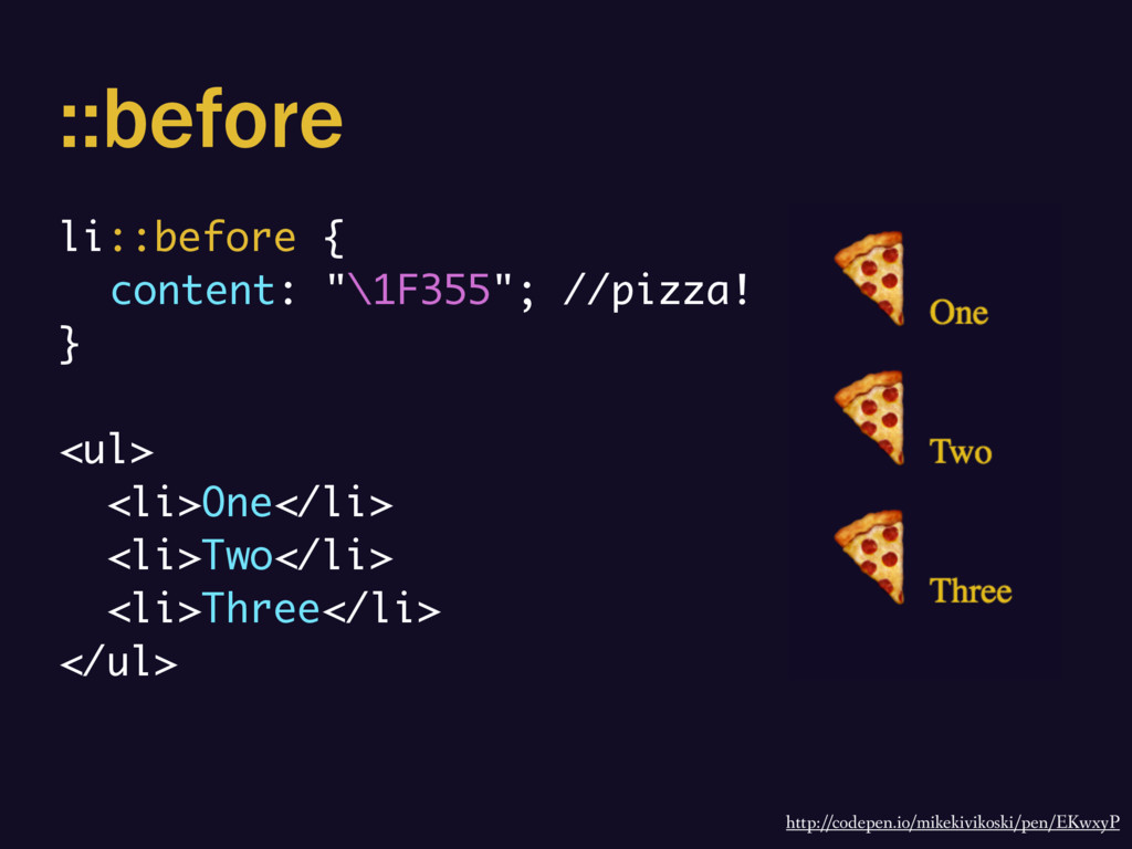 """::before li::before { content: """"\1F355""""; //pizz..."""