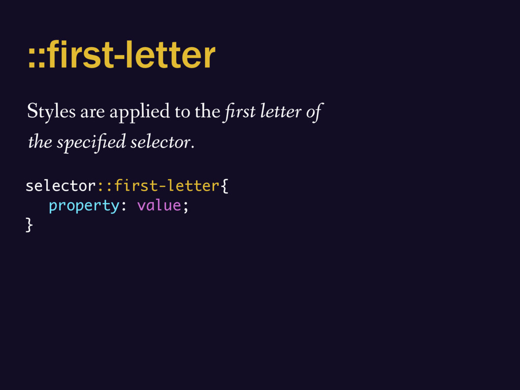 ::first-letter Styles are applied to the first ...